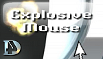 Explosive Mouse